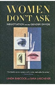 Women dont ask - negotiation and the gender divide