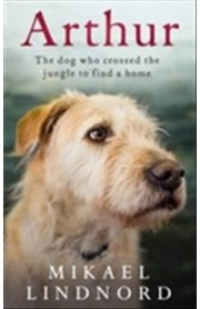 Arthur - The Dog Who Crossed the Jungle to Find a Home